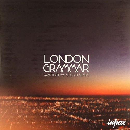 London Grammar - Wasting My Young Years (Infuze Futuristic Soul Remix)