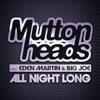 Muttonheads Ft Eden Martins & Big Joe (All Night Long)