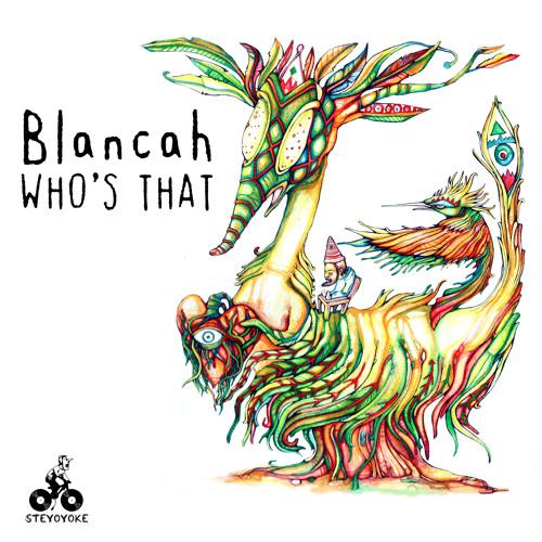 SYYK019 - BLANCAh - Who's That - [STEYOYOKE]