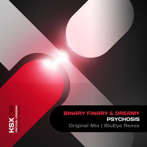 Binary Finary & Dreamy - Psychosis [Preview]