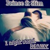 Prince ft Slim - 1 Night Stand