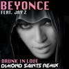 Beyonce Ft. Jay Z - Drunk In Love (Dimond Saints Remix)
