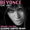 Beyonce Ft. Jay Z - Drunk In Love (Dimond Saints Remix)