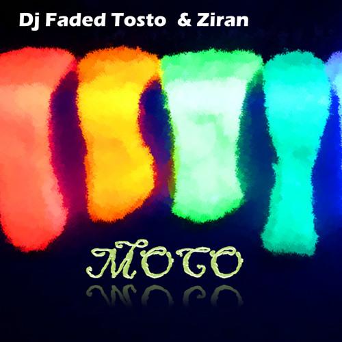 Dj Faded Tosto & Ziran- Moco