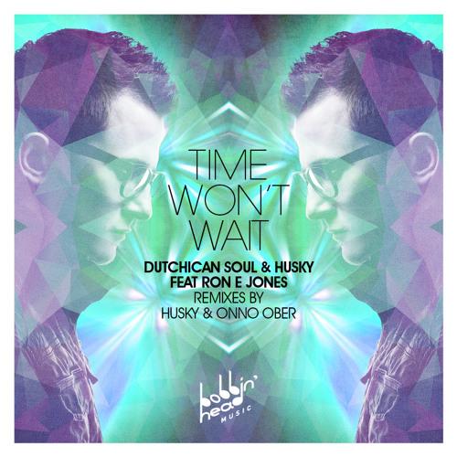 Dutchican Soul & Husky Feat Ron E Jones - Time Won't Wait (Husky's Paradise Vocal)