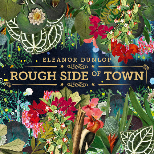 Eleanor Dunlop - Rough Side Of Town