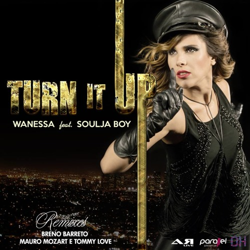 Wanessa feat. Soulja Boy - Turn It Up (Tommy Love Big Room Mix)