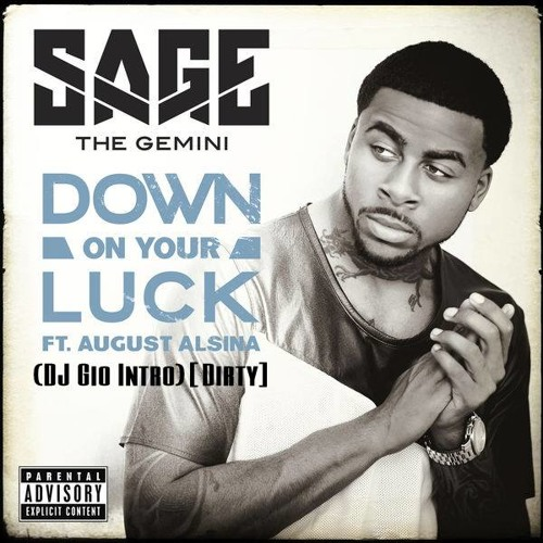 Sage The Gemini Feat. August Alsina - Down On Your Luck (DJ Gio Intro)[Dirty]