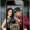 Chaar bottle vodka ft. Honey Singh (ragini mms2)