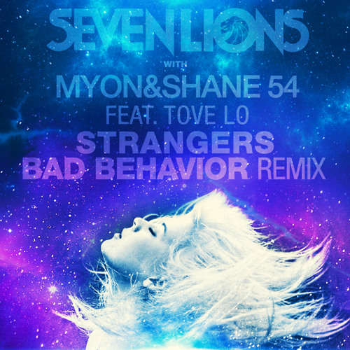 Seven Lions - Strangers (Bad Behavior Remix) [FREE DOWNLOAD]