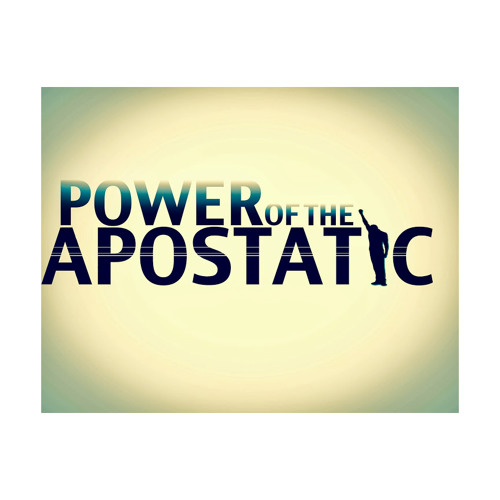 Power Of The Apostatic