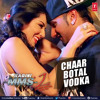 Yo Yo Honey Singh - Chaar Botal Vodka