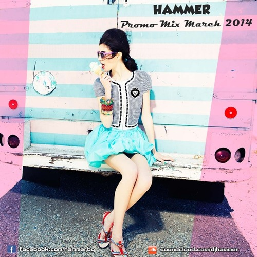 Hammer - Promo Mix March 2014