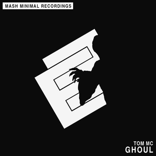 Tom M.C - Ghoul (Original Mix) [Mash Minimal] Minimal Top #37
