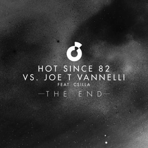 HotSince82 vs JoeTVannelli feat Csilla - The End (SABB Remix)