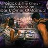 Afrojack & The Killers - Human Musician (Adidor & Omer K. Mashup)