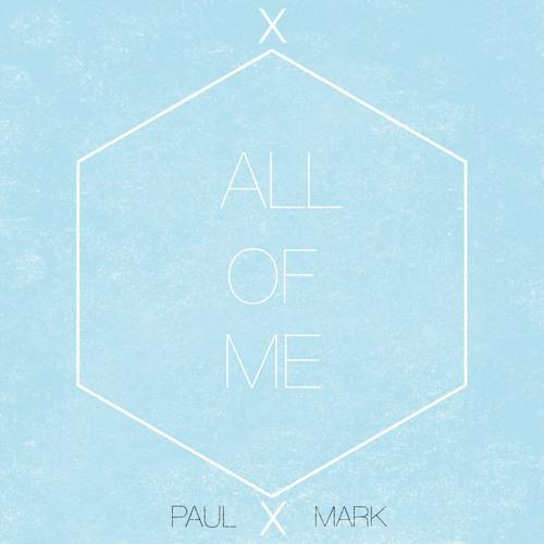 All Of You - PAULXMARK