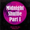 Midnight  Shuffle  Part I