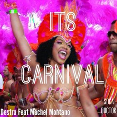 Destra & Machel Montano - Its Carnival