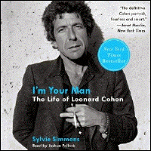 I'M YOUR MAN By Sylvie Simmons, Read By Joshua Pollock