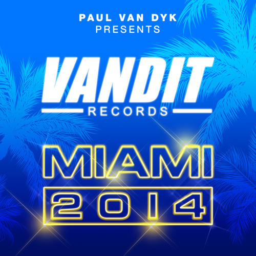 Paul van Dyk pres. VANDIT Records MIAMI 2014 (Compilation Teaser)