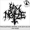 Tracklistings Mixtape #078 (2014.02.27) : I AM NOIZE
