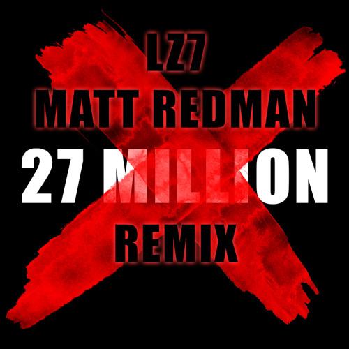 LZ7 & Matt Redman - 27 Million (pKal Remix)