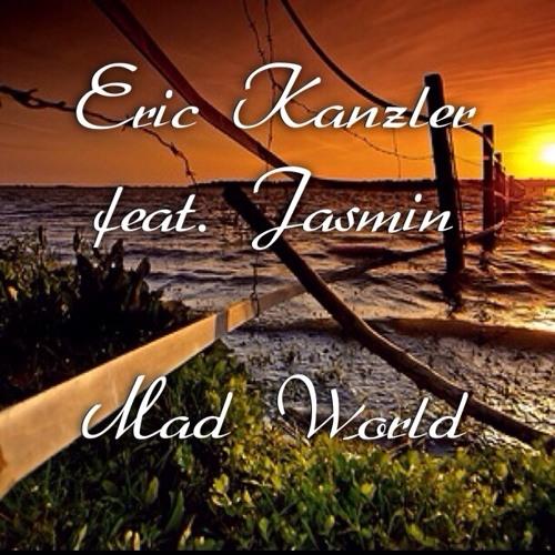 Eric Kanzler feat. Jasmin - Mad World