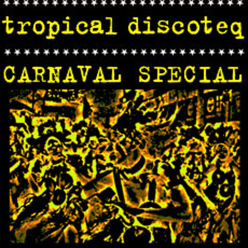 tropical discoteq - special karnaval selection