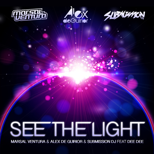 Marsal Ventura & Guirior & Submission Dj feat Dee Dee - See The Light ( A.Galan rmx ) Low Quality