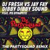 DJ Fresh vs. Jay Fay feat. MS Dynamite - Dibby Dibby Sound (The Partysquad Remix)