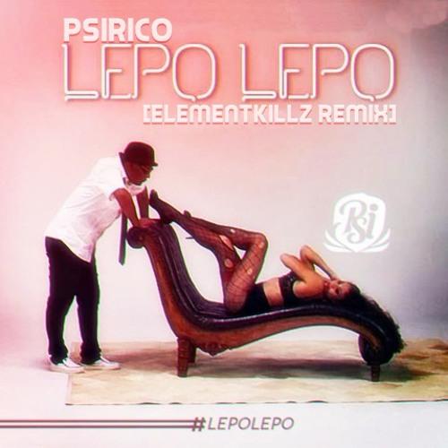 Psirico - Lepo Lepo [ElementKillz Remix] (Exclusive)