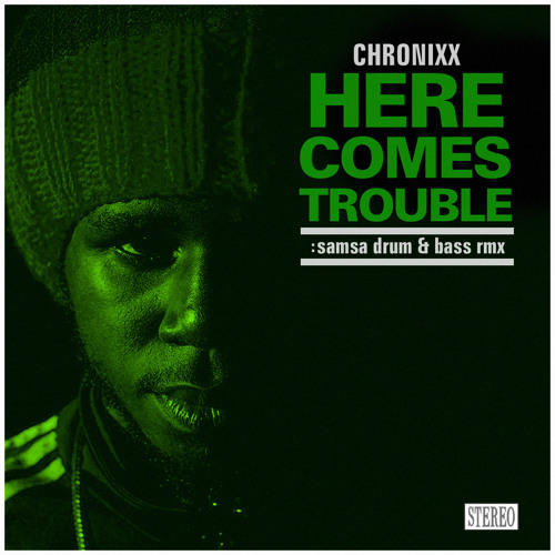 Chronixx - Here Comes Trouble ( :samsa RMX) - FREE DOWNLOAD IN DESCRIPTION.