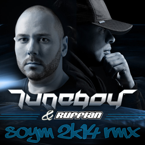 """TUNEBOY Feat RUFFIAN  """"SOYM 2K14 Rmx"""" official preview"""