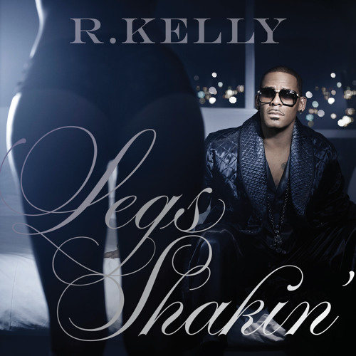 R. Kelly - Legs Shakin' featuring Ludacris