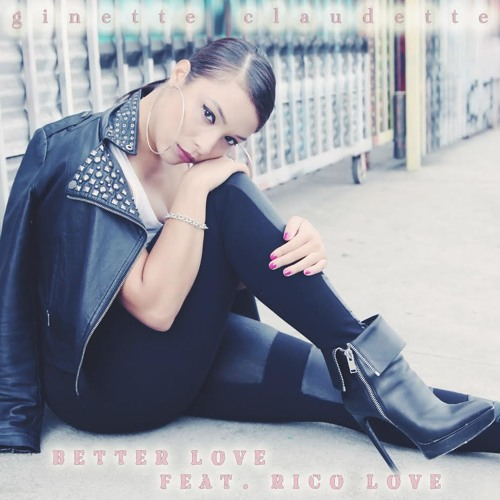 Ginette Claudette - Better Love feat. Rico Love