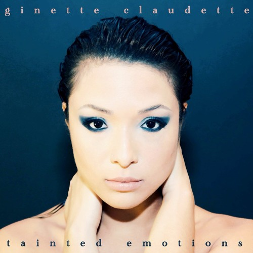 Tainted Emotions - Ginette Claudette