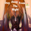 Stay Away From The Night - Sky High Mashup