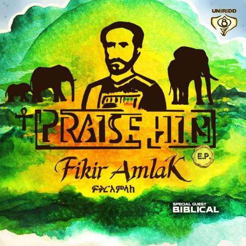 Hold It Down - Fikir Amlak & UniRidd Project [E.P. Praise HIM]