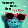 Monster's Never Wear Ray Ban - Sky High Mashup