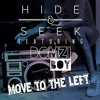 Hide&Seek Feat. Domzi Boy - Move to the Left (Original Mix)
