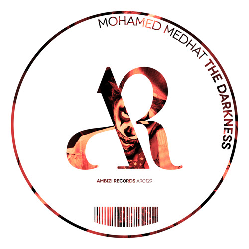 Mohamed Medhat - The Darkness (Original Mix) Out soon on Ambizi Records