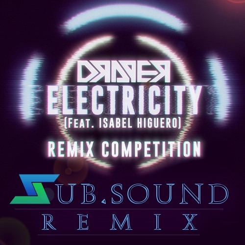Draper - Electricity Ft. Isabel Higuero (Sub.Sound Remix)