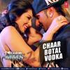 Chaar Botal Vodka - Yo Yo Honey Singh (Ragini MMS 2) Starring Sunny Leone