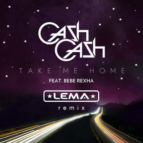 Cash Cash - Take Me Home (LEMA Remix) **FREE DOWNLOAD**