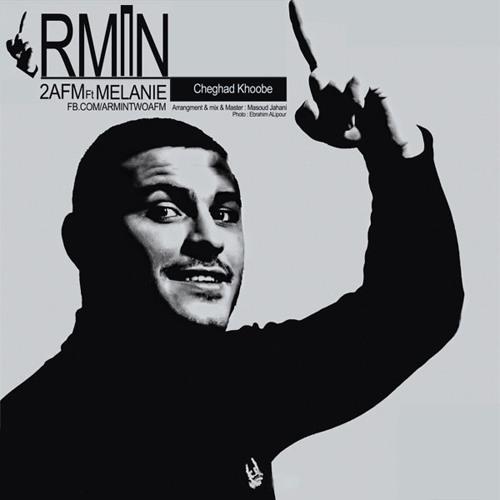 Cheghad Khobe -Armin 2afm (ft melanie)