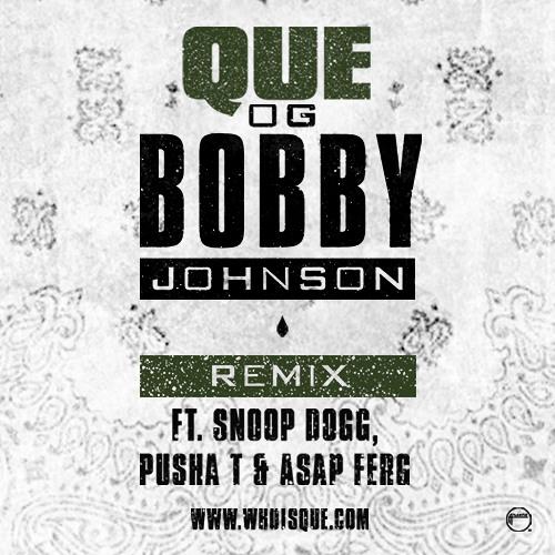 Que - OG Bobby Johnson (Remix) Feat. Snoop Dogg, A$AP Ferg & Pusha T