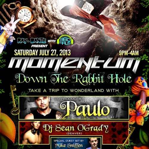 Live from Ray & Dante's Momentum: Down The Rabbit Hole 07.27.13