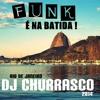 SET FUNK  -  É NA BATIDA  -  BY DJ CHURRASCO 2014