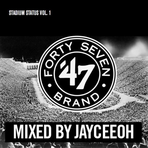 47 Brand Presents: Stadium Status Vol. 1, Mixed By Jayceeoh